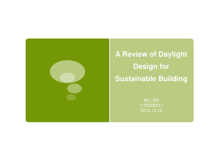 a review of daylight design for sustainable building n.