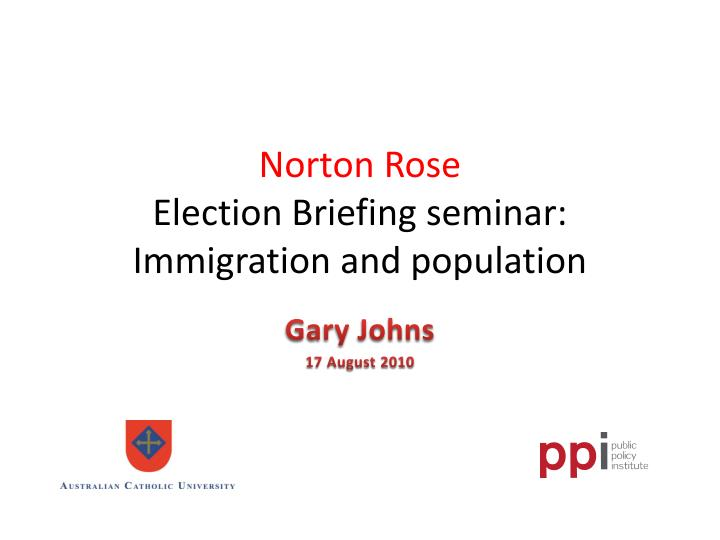 norton rose election briefing seminar immigration and population n.