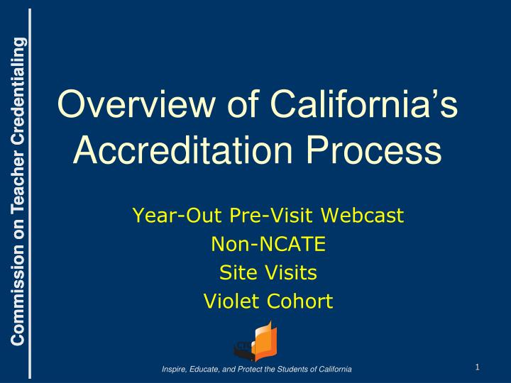 overview of california s accreditation process n.