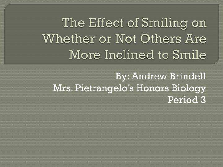 the effect of smiling on whether or not others are more inclined to smile n.