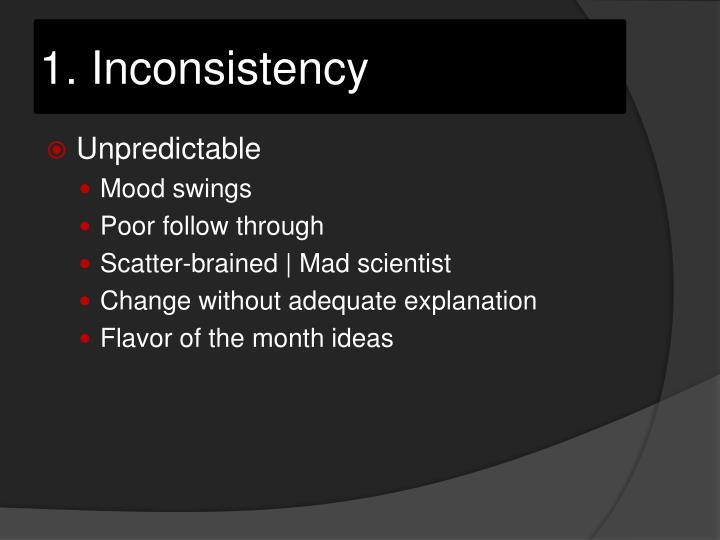 1. Inconsistency
