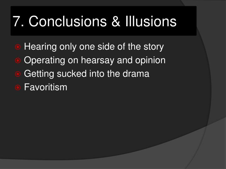 7. Conclusions & Illusions