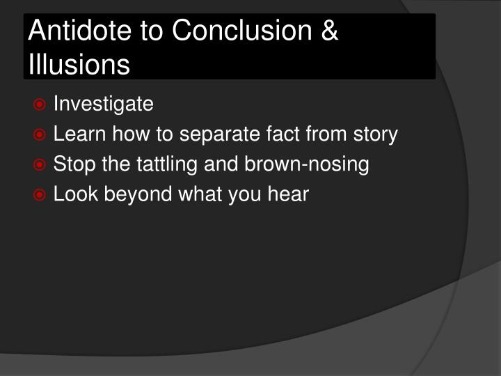 Antidote to Conclusion & Illusions