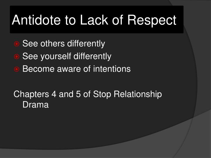 Antidote to Lack of Respect