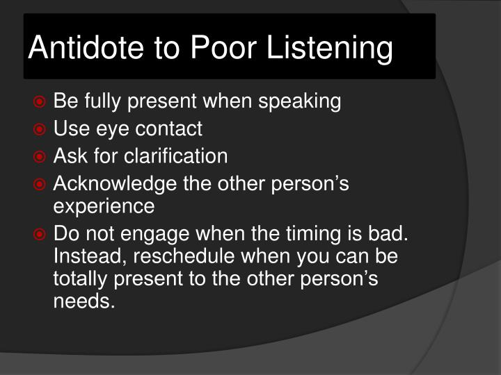 Antidote to Poor Listening