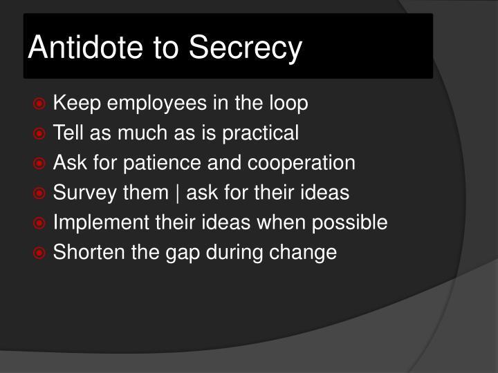 Antidote to Secrecy