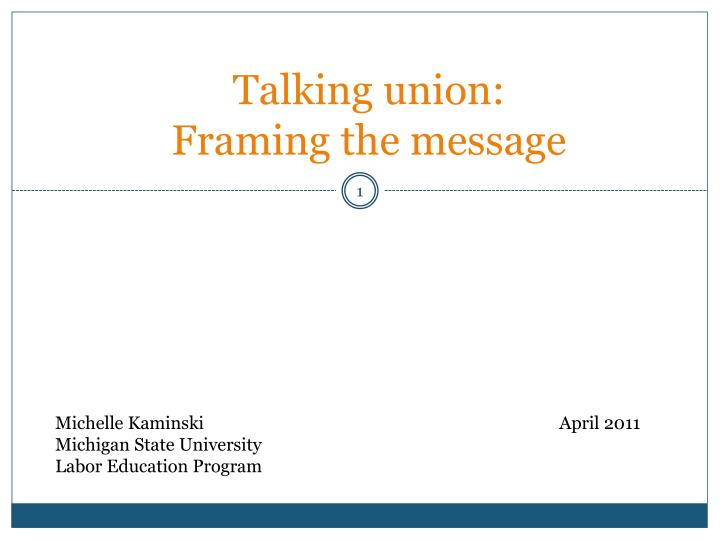 talking union framing the message n.