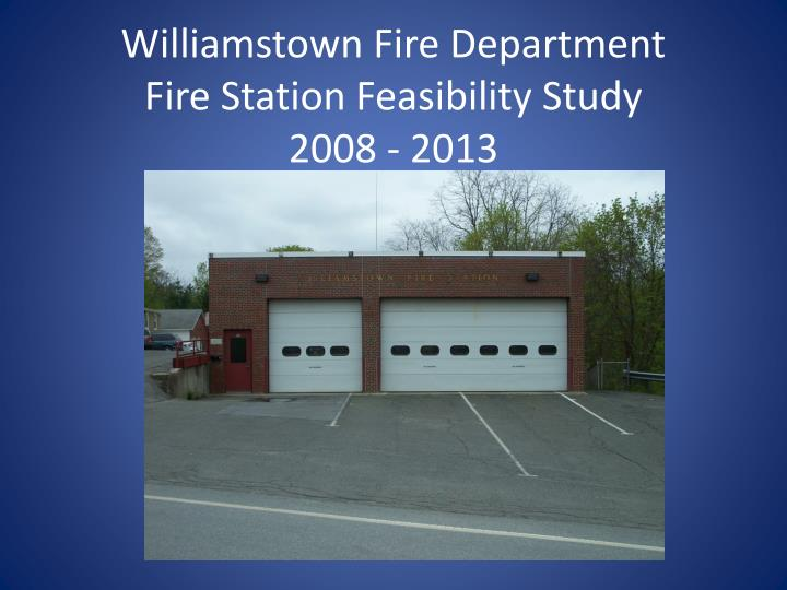 williamstown fire department fire station feasibility study 2008 2013 n.