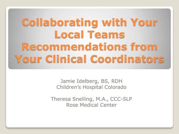 collaborating with your local teams recommendations from your clinical coordinators n.