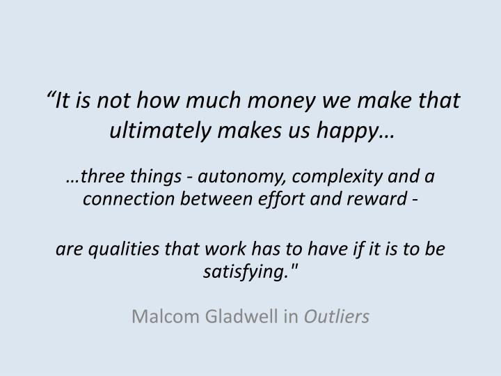 it is not how much money we make that ultimately makes us happy n.