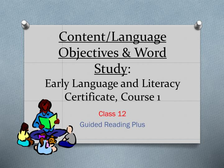 content language objectives word study early language and literacy certificate course 1 n.