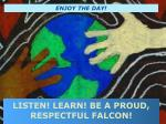 listen learn be a proud respectful falcon
