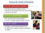 edwards daily schedule