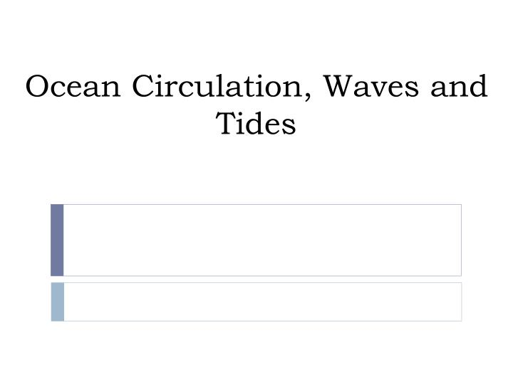 ocean circulation waves and tides n.