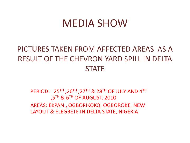 media show pictures taken from affected areas as a result of the chevron yard spill in delta state n.