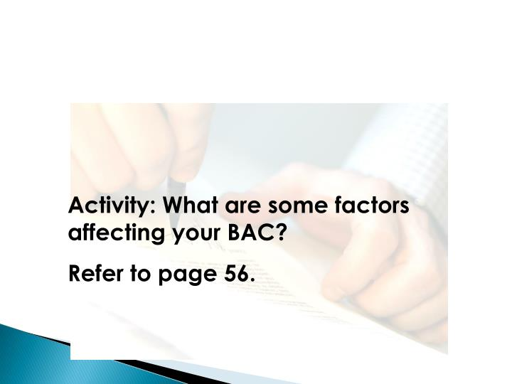 Activity: What are some factors affecting your BAC?