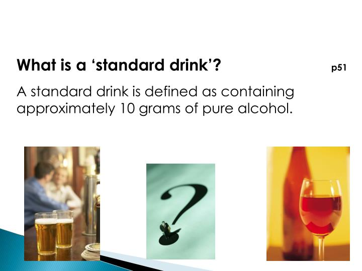 What is a 'standard drink'?