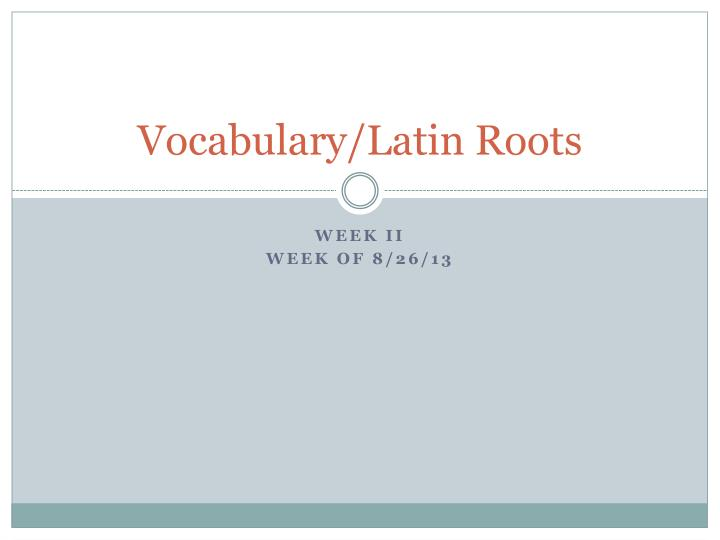 vocabulary latin roots n.
