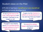 student views on the pilot