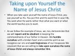 taking upon yourself the name of jesus christ