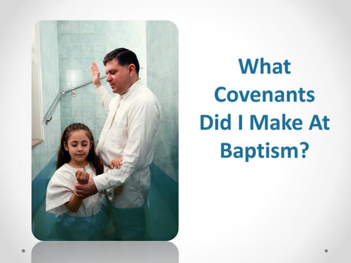 what covenants did i make at baptism n.