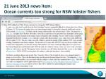21 june 2013 news item ocean currents too strong for nsw lobster fishers