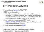 ietf 87 in berlin july 2013