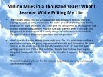 million miles in a thousand years what i learned while editing my life1