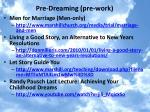 pre dreaming pre work