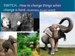 switch how to change things when change is hard summary in your email
