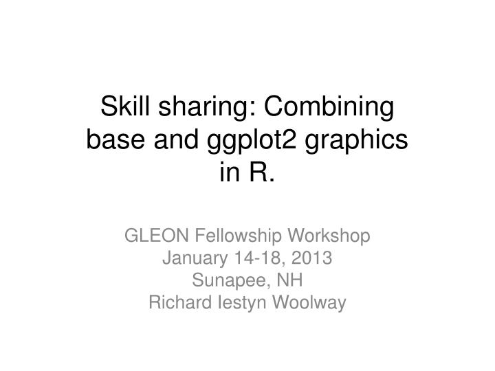 skill sharing combining base and ggplot2 graphics in r n.