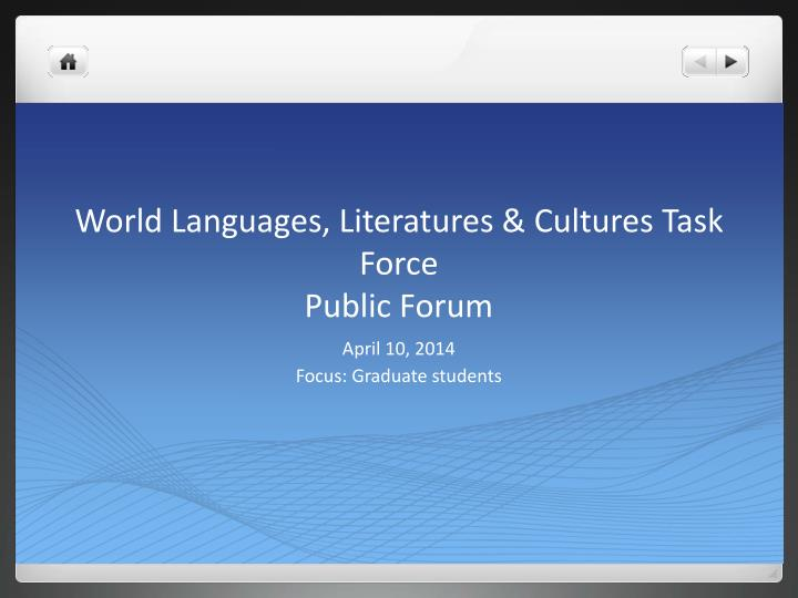 world languages literatures cultures task force public forum n.