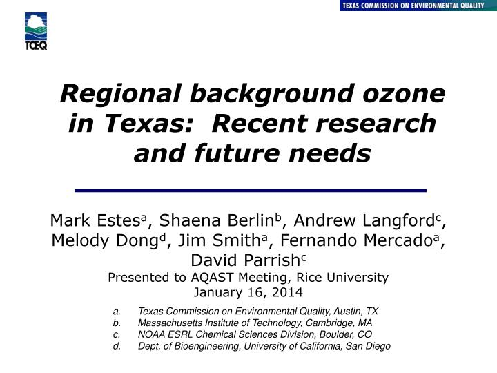 regional background ozone in texas recent research and future needs n.