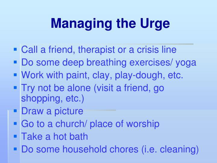 Managing the Urge