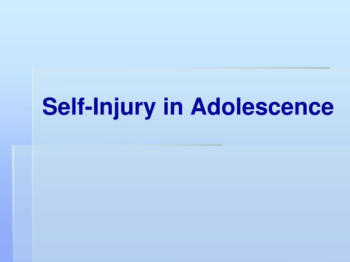 Self-Injury in Adolescence