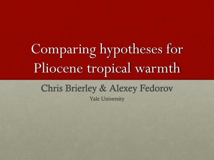 comparing hypotheses for pliocene tropical warmth n.