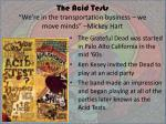 the acid tests we re in the transportation business we move minds mickey hart