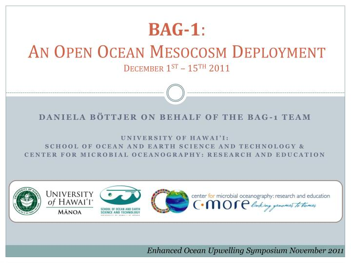 bag 1 an open ocean mesocosm deployment december 1 st 15 th 2011 n.