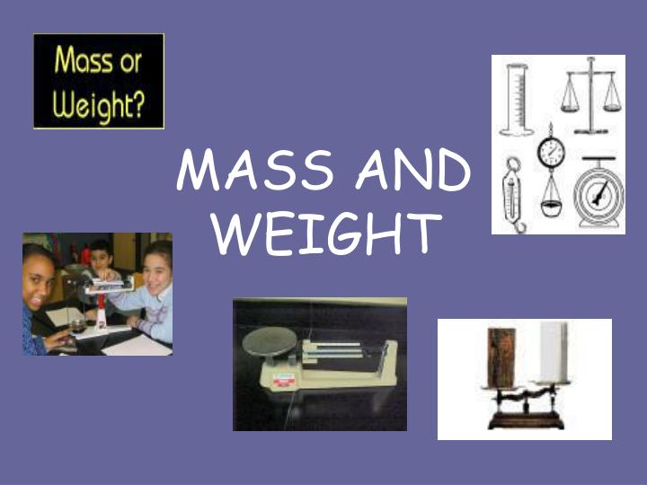mass and weight n.