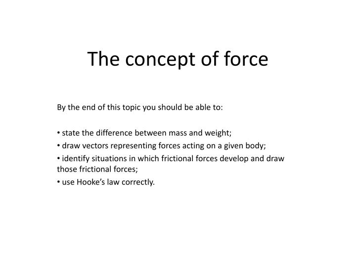 the concept of force n.