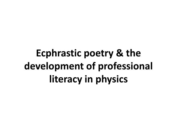 ecphrastic poetry the development of professional literacy in physics n.
