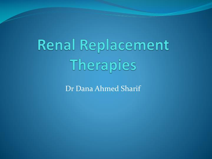 renal replacement therapies n.