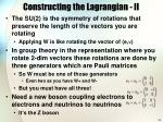 constructing the lagrangian ii