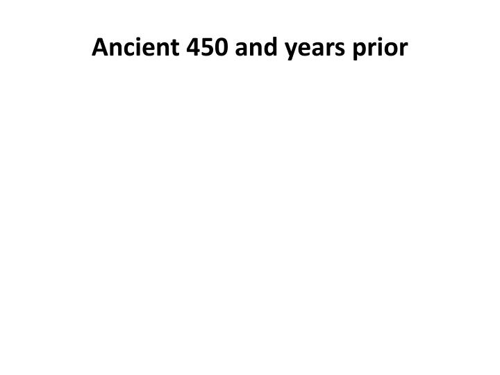 ancient 450 and years prior n.