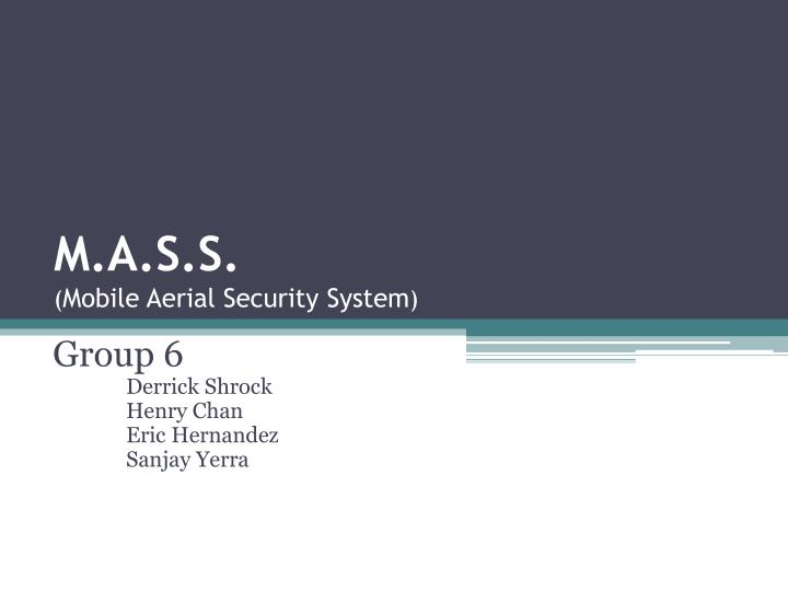 m a s s mobile aerial security system n.