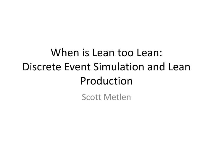 when is lean too lean discrete event simulation and lean production n.