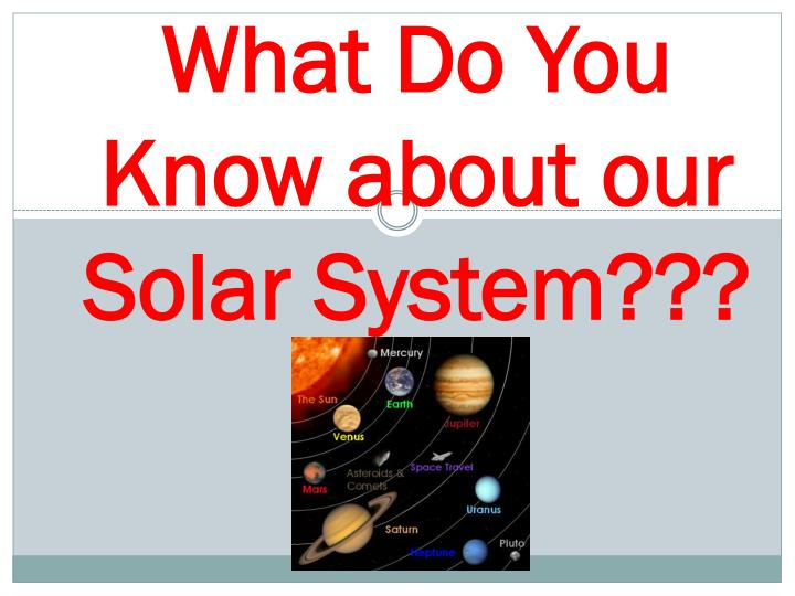 what do you know about our solar system n.
