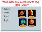 which is the only planet know to have liquid water