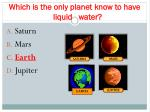 which is the only planet know to have liquid water1