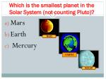 which is the smallest planet in the solar system not counting pluto